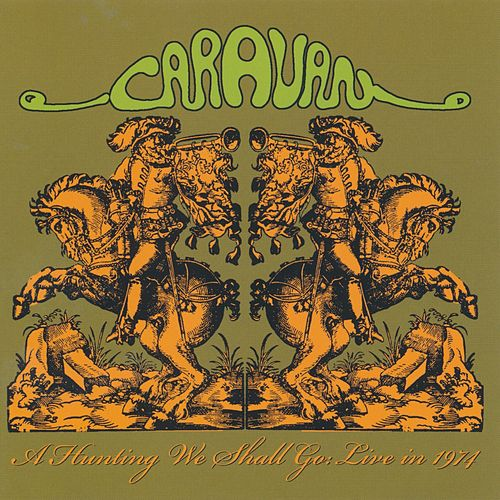 A Hunting We Shall Go: Live In 1974 von Caravan