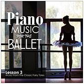 Piano Music for the Ballet, Lesson 3: Music from the Classic Fairy Tales de Alessio De Franzoni