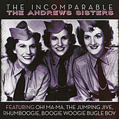 The Incomparable The Andrews Sisters von The Andrews Sisters