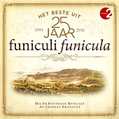 Funiculi Funiculi 25 Jaar de Various Artists