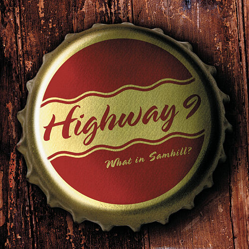 What In Samhill? by Highway 9