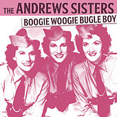 The Andrews Sisters - Boogie Woogie Bugle Boy von The Andrews Sisters