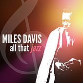 Miles Davis - All That Jazz by Miles Davis