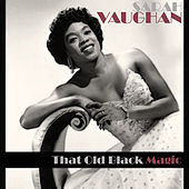 Sarah Vaughan -That Old Black Magic by Sarah Vaughan