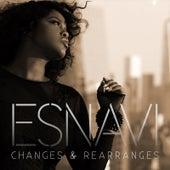 Changes & Rearranges by Esnavi