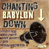 Chanting Babylon Down (Dublife Muzik Presents) by Various Artists