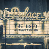 Live and Acoustic at the Palace von The Used