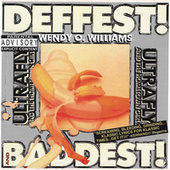 Deffest! And Baddest! by Wendy O. Williams