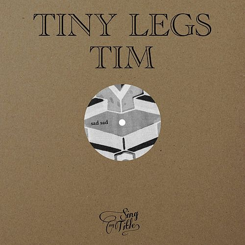 Sad Sad / Religion Serves The Devil Well by Tiny Legs Tim