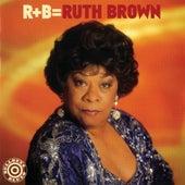 R+B = Ruth Brown by Ruth Brown