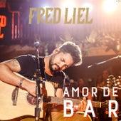 Amor de Bar (Ao Vivo) de Fred Liel
