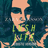 Lush Life (Acoustic Version) van Zara Larsson