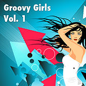 Groovy Girls, Vol. 1 by Various Artists