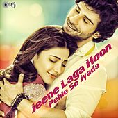 Jeene Laga Hoon Pehle Se Jyada by Various Artists