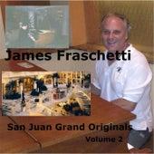 San Juan Grand Originals, Vol. 2 by James Fraschetti