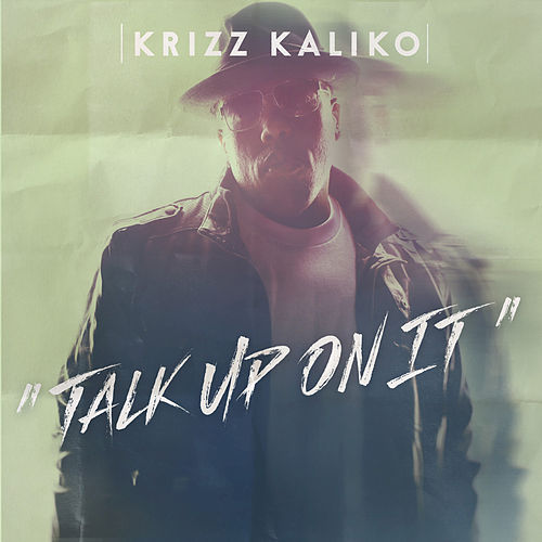 Talk Up On It by Krizz Kaliko