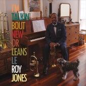 I'm Talkin' Bout New Orleans by Leroy Jones
