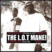 The L.O.T Mane! (Remix) by Chili-Bo