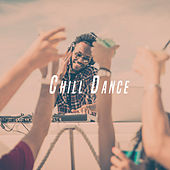 Chill Dance by Various Artists