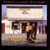 Sugar For Sugar by Robin & Linda Williams