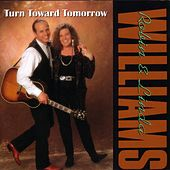 Turn Toward Tomorrow by Robin & Linda Williams