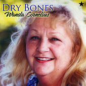 Dry Bones von Wanda Cornelius