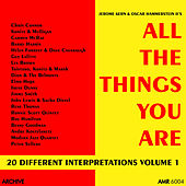 All the Things You Are (20 Different Interpretations) Volume 1 von Various Artists