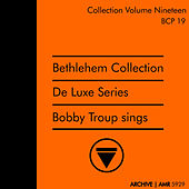 Deluxe Series Volume 19 (Bethlehem Collection) : Bobby Troup Sings by Bobby Troup