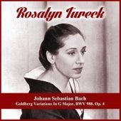Johann Sebastian Bach: Goldberg Variations In G Major, BWV 988, Op. 4 by Rosalyn Tureck