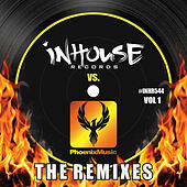 InHouse vs Phoenix (The Remixes), Vol. 1 by Various Artists