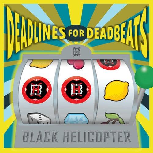 Deadlines for Deadbeats von Black Helicopter