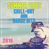 Summer Vibes: Chill-Out and Dance Hits 2016 di D.J. Mash Up