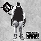 Bang! by Mark Knight