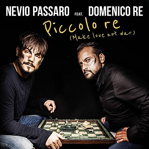 Piccolo re (Make Love Not War) by Nevio Passaro