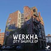 City Shuffle EP by Werkha
