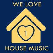 We Love House Music 1 de Various Artists