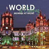 World of Clubbing: Mumbai at Night by Various Artists