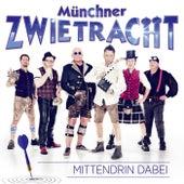 Mittendrin dabei von Münchner Zwietracht