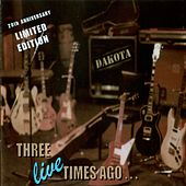 Three Live Times Ago by Dakota