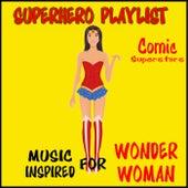 Superhero Playlist: Music Inspired for Wonder Woman de Various Artists