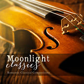 Moonlight Classics: Romantic Classical Compositions by Various Artists