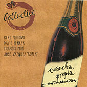 Cosecha Propia by The Collective
