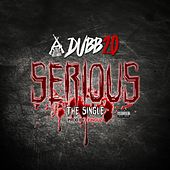 Serious - Single by Dubb 20