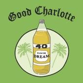 40 oz. Dream by Good Charlotte