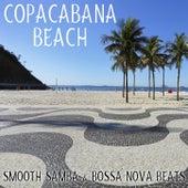 Copacabana Beach: Smooth Samba & Bossa Nova Beats by Various Artists