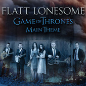 Game of Thrones (Main Theme) by Flatt Lonesome