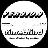 Time Dilated by Matter by Timeblind