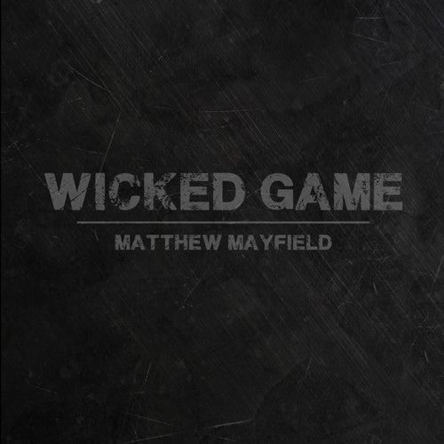 Wicked Game (feat. Emma Hewitt) by Matthew Mayfield