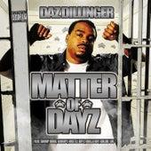 Matter of Dayz by Daz Dillinger