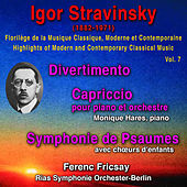Igor Stravinsky - Florilège de la Musique Classique Moderne et Contemporaine - Highlihts of Modern and Contemporary Classical Music - Vol. 7 von Various Artists